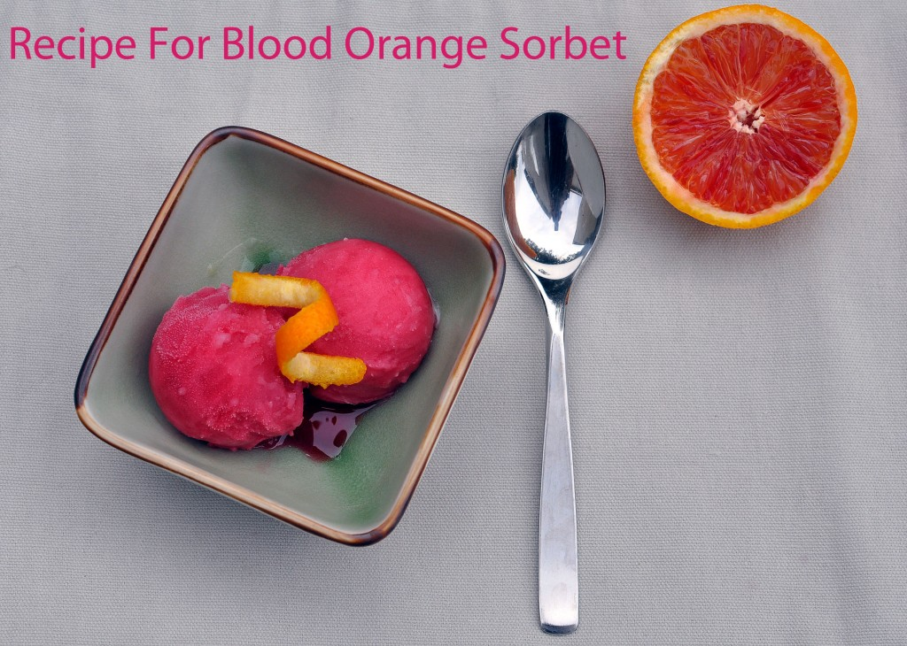 Recipe: Blood Orange Sorbet With a Hint of Persian Lime - Rockin Mama ...