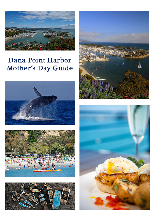 Dana Point Harbor Mothers Day Guide