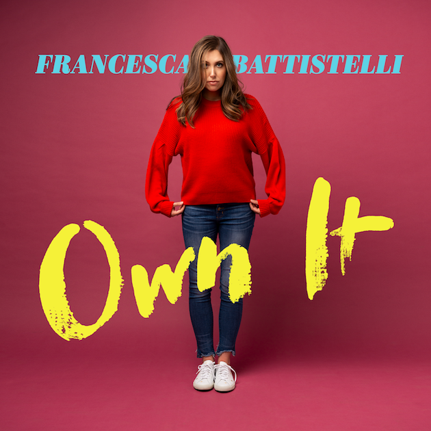 Francesca Battistelli Own It